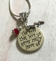 Harry Potter Necklace The Ones Who Love Us Never Really Leave Us Mourning Loss