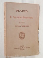 IL SOLDATO SMARGIASSO Plauto Nicola Terzaghi Casella Editore 1922 Teatro di e