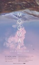 "MOGWAI ""WILL NEVER DIE, BUT YOU WILL"" LIVE IN HONG KONG 2011 CONCERT TOUR POSTER"