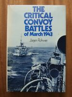 The Critical Convoy Battles of March 1943 - Jurgen Rohwer