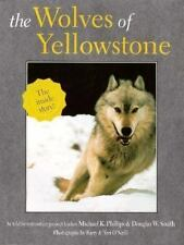 The Wolves of Yellowstone, Smith, Douglas W., O'Neill, Teri, Phillips, Michael K