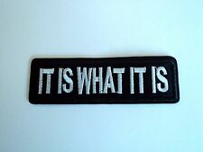 1x It Is What It Is Biker Patches Embroidered Cloth Applique Badge Iron Sew On