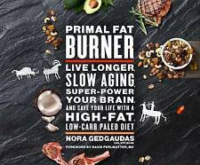 Primal Fat Burner Live Longer Slow Aging Super-Power Your Brai by Gedgaudas Nora