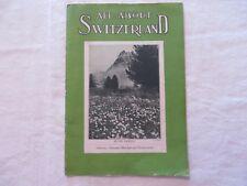 Vintage All About Switzerland Magazine by Swiss Federal Railroads Feb 1927 #7428