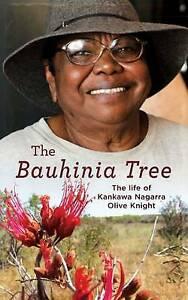 The Bauhinia Tree: The Life of Kankawa Nagarra Olive Knight paperback NEW