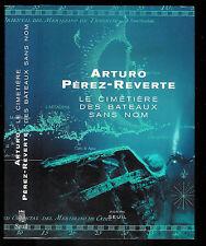 """Arturo Pérez-Reverte : Le cimetière des bateaux sans nom """" Editions du Seuil """""""