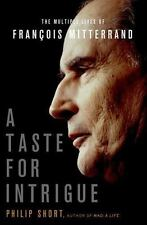 A Taste for Intrigue: The Multiple Lives of François Mitterrand (John MacRae Boo
