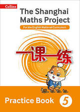 Shanghai Maths - The Shanghai Maths Project Practice Book Year 5: For the Englis