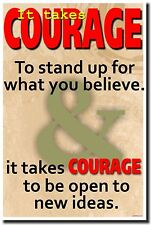 NEW Motivational POSTER - It Takes Courage To Stand Up For What You Believe