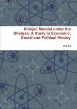 Khinjali Mandal under the Bhanjas : A Study in Economic. Social and Political...