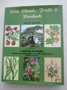 Bible Plants, Fruits & Products - Tom H Ratcliffe