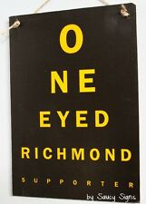 One Eyed Richmond Footy Supporter Fan Sign Aussie Rules Bar Shed Man Cave Tigers