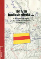 1914/18 badisch direkt… (Jürgen Scheuerer/ Markus Kiefer - Hrsg.)