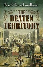 The Beaten Territory by Randi Samuelson-Brown (2017, Hardcover)