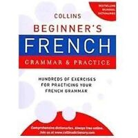 Collins Beginner's French Grammar and Practice (Collins Lang