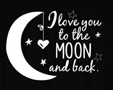 I LOVE YOU TO THE MOON AND BACK Wall Decal Nursery Childs Bedroom Stars - White