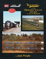 Trackside in the MOHAWK VALLEY, 1955-2015 -- (NEW BOOK)