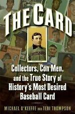 The Card: Collectors, Con Men, and the True Story of History's Most Desire