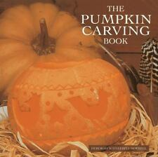 The Pumpkin Carving Book: 20 Step-by-Step Projects for Inspirational Hand-Carved
