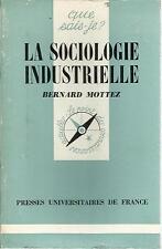 BERNARD MOTTEZ LA SOCIOLOGIE INDUSTRIELLE  QUE SAIS JE ? 1445