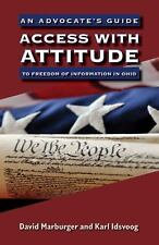 Access with Attitude: An Advocate's Guide to Freedom of Information in-ExLibrary