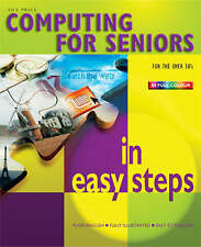Computing for Seniors in Easy Steps (In Easy Steps Series), Price, Sue , Good |