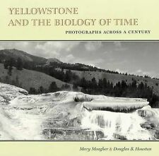 NEW Yellowstone and the Biology of Time: Photographs across a Century