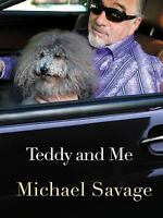 Teddy and Me: Confessions of a Service Human by Savage, Michael in Used - Like
