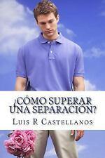 Como Superar una Separacion? by Luis Castellanos (2015, Paperback)