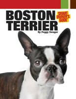 Boston Terrier (Smart Owner's Guide) - Paperback By Swager, Peggy - GOOD