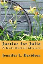 Justice for Julia : A Kody Burkoff Mystery by Jennifer Davidson (2013,...