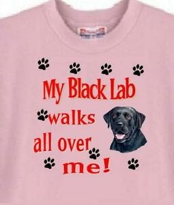 Dog T Shirt - My Black Lab walks all over me! ------  Also Mouse Pad Available