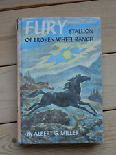 Fury Stallion of Broken Wheel Ranch Albert Miller 1st Edition Book c1959