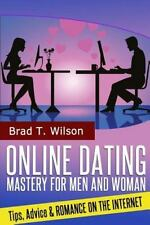 Online Dating Mastery for Men and Women : Tips, Advice and Romance on the...
