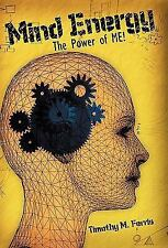 Mind Energy : The Power of Me! by Timothy M. Ferris (2010, Paperback)