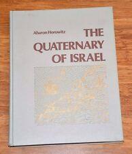 The Quarternary of Israel by Aharon Horowitz (1979, Hardcover)