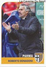 ROBERTO DONADONI # ITALIA PARMA.FC RARE UPDATE STICKER CALCIATORI 2012 PANINI