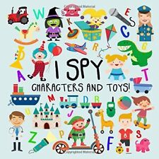 I Spy - Characters and Toys!: A Fun Guessing Game for 2-4 Year Olds by Books For