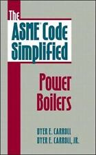The ASME Code Simplified: Power Boilers by Carroll Jr., Dyer E.