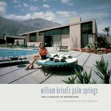 William Krisel's Palm Springs: The Language of Modernism by Heidi Creighton (Eng