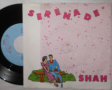 "SHAH SERENADE 7 "" SINGLE"