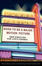 Soon to Be a Major Motion Picture: New Direction for Lifes Dramas Donna Partow