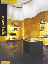 Silvio San Pietro, Paola Gallo - NEW SHOPS 8 MADE IN ITALY - L'Archivolto 2005