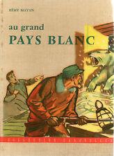AU GRAND PAYS BLANC, par Rémy MAYAN, Coll CARAVELLES Editions FLEURUS