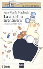 La abuelita aventurera/ The adventurous grandmother (El Barco De Vapor) (Spanis