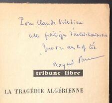 EO 1958 ENVOI dédicace RAYMOND ARON : LA TRAGÉDIE ALGÉRIENNE Guerre d'Algérie
