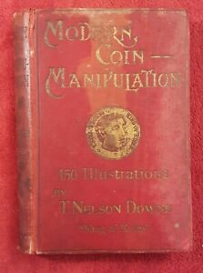 Modern Coin Manipulation - T. Nelson Downs, King Of Koins, 1901 (Vintage Magic)