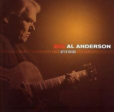 BIG AL ANDERSON CD AFTER HOURS BRAND NEW SEALED