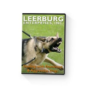 Dealing with Dominant and Aggressive Dogs DVD by Leerburg