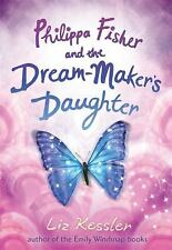 Philippa Fisher and the Dream-Maker's Daughter, Kessler, Liz, Good Book